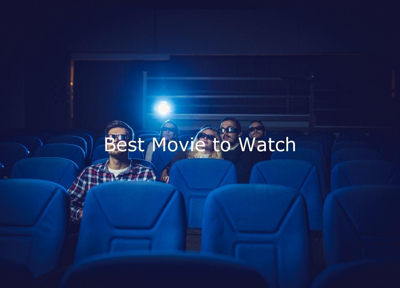 Best Movie to Watch